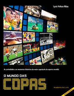 Livro o Mundo das Copas - Edição Especial - Academia do Lirvro